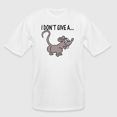 I Don't Give A Rats Ass - Men's Tall T-Shirt