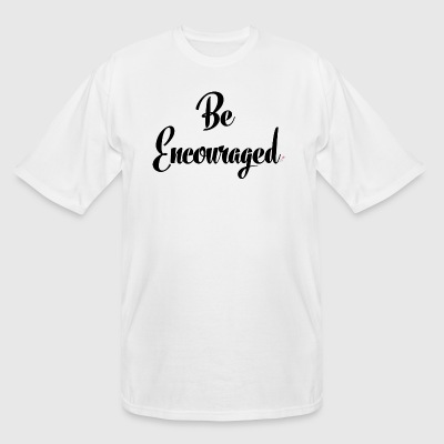 Be_Encouraged - Men's Tall T-Shirt