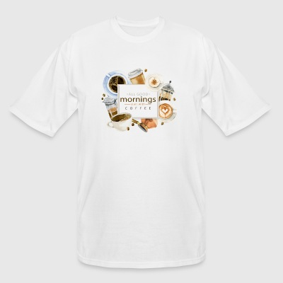 Good Morning with Coffee - Men's Tall T-Shirt