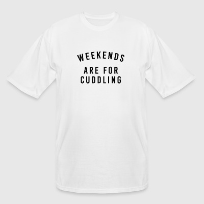 Cuddling - Weekends Are For Cuddling - Men's Tall T-Shirt