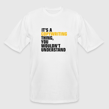 Copywriting - it's a copywriting thing you would - Men's Tall T-Shirt