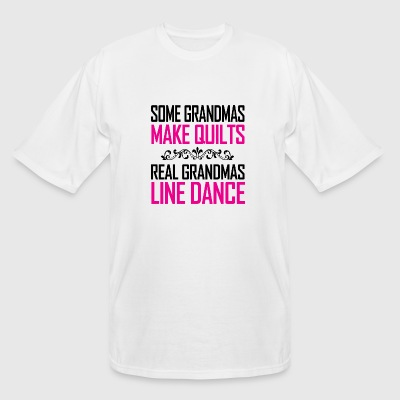 DANCE - SOME GRANDMAS MAKE QUILTS REAL GRANDMAS - Men's Tall T-Shirt