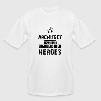 Architect - Architect Because Even Engineers Nee - Men's Tall T-Shirt
