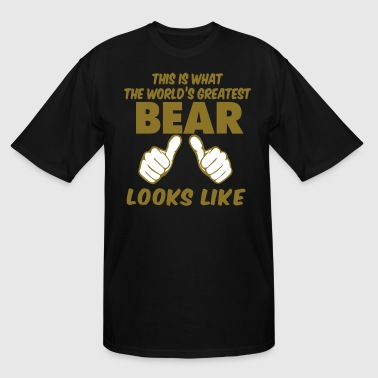 This Is What The World's Greatest BEAR Look Like - Men's Tall T-Shirt