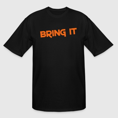 bring it - Men's Tall T-Shirt