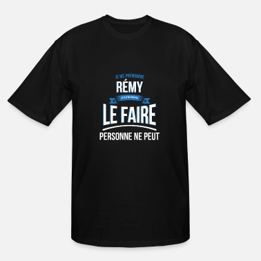 Rémy Remy nobody can gift - Men's Tall T-Shirt