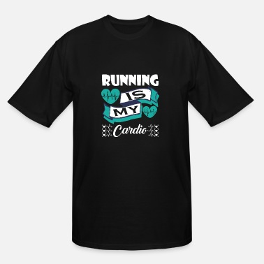 Cardiography Running Is My Cardio - Men's Tall T-Shirt
