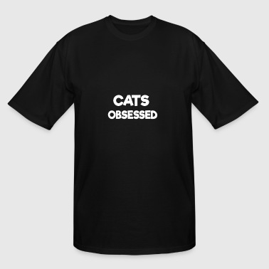 Cat Obsessed Cats Obsessed - Men's Tall T-Shirt