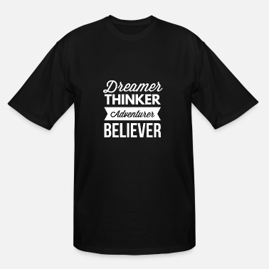 Free Dreamer thinker adventurer believer - Men's Tall T-Shirt