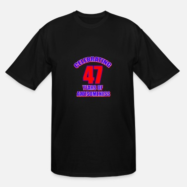 Celebrating 47 Years 47th years celebration awesomeness - Men's Tall T-Shirt