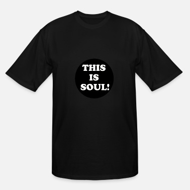 Soul This Is Soul - Men's Tall T-Shirt