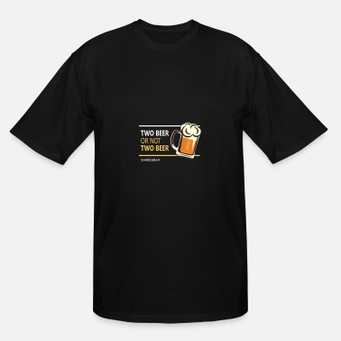 Two Two beer or not tWo beer - Men's Tall T-Shirt