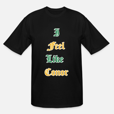 Connor Mcgregor I Feel Like Conor - Men's Tall T-Shirt