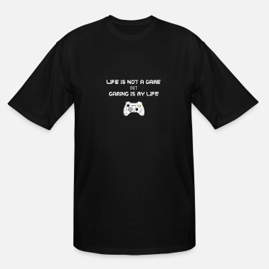 Game Life is not a game - Men's Tall T-Shirt