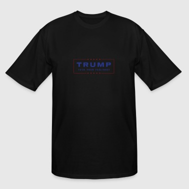 Your Feelings Trump - Fuck Your Feelings - Men's Tall T-Shirt