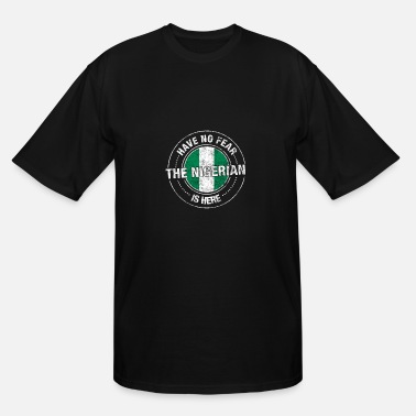 Half Nigerian Half American Flag Have No Fear The Nigerian Is Here Shirt - Men's Tall T-Shirt