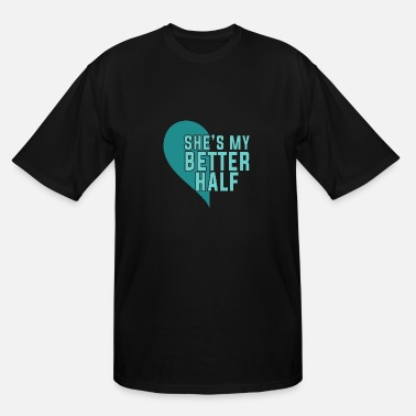 Half Couples Couple Design Half Piece She's my Better Half - Men's Tall T-Shirt