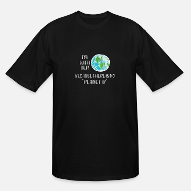 Planet Save the Planet No Planet B - Men's Tall T-Shirt