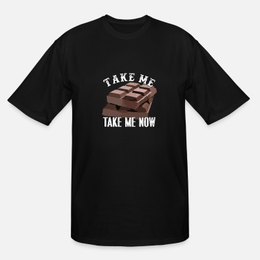 Take Take Me Take Me Now - Men's Tall T-Shirt