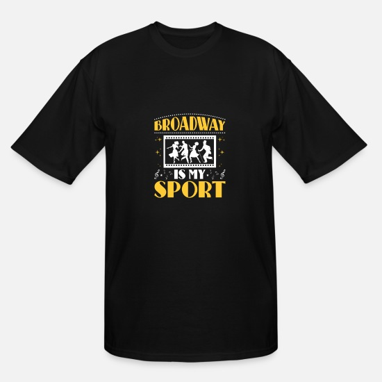 Theatre T-Shirts - Broadway Is My Sport - Men's Tall T-Shirt black