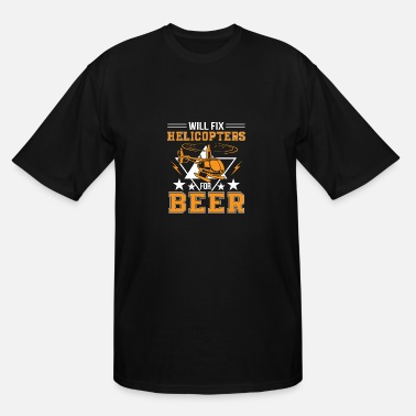 Helicopter Apparel Fix Helicopters For Beer Helicopter Beer - Men's Tall T-Shirt