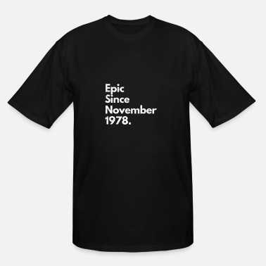 Since Epic Since November 1978 Shirt Birthday Gift - Men's Tall T-Shirt
