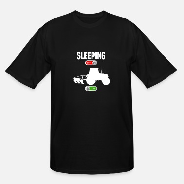 Tractor Plow Sleeping OFF Farmer tractor plow ON gift - Men's Tall T-Shirt