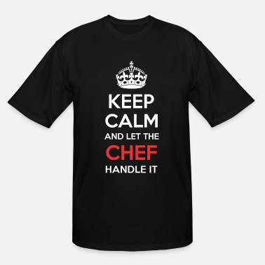 Keep Calm Chef Keep Calm And Let Chef Handle It - Men's Tall T-Shirt