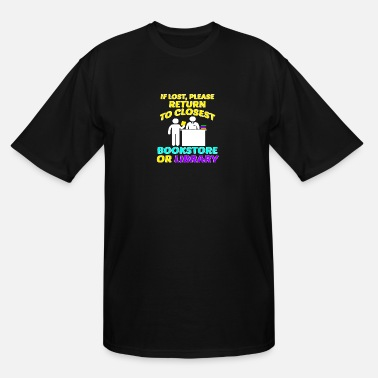 Closest If lost, please return to closest bookstore - Men's Tall T-Shirt