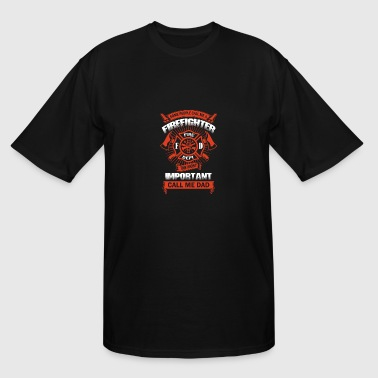 Firefighter - THe most important call me dad tee - Men's Tall T-Shirt