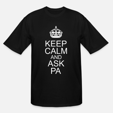 Fathers Day Keep Calm Keep Calm And Ask Pa Happy Fathers Day - Men's Tall T-Shirt