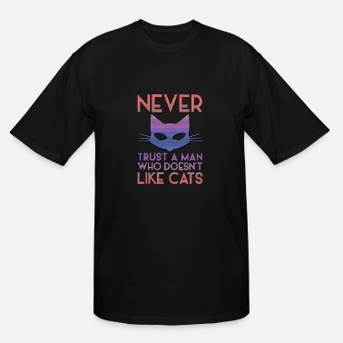 Trust No Man Never trust a man - Men's Tall T-Shirt