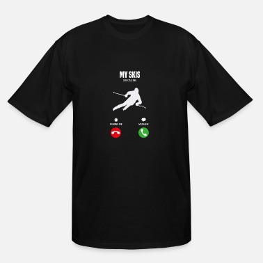 Ski My skis are calling! gift - T-shirt grande taille homme