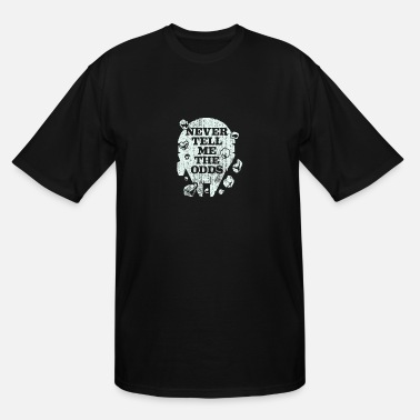 Odd Never Tell Me the Odds - Men's Tall T-Shirt