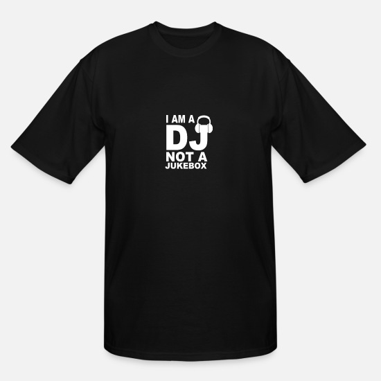 Art T-Shirts - Dj Not A Jukebox Long Sleeve - Men's Tall T-Shirt black