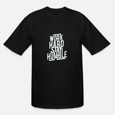 Work Hard - Men's Tall T-Shirt