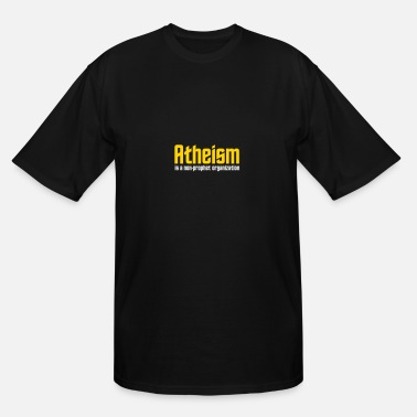 Atheism Non-prophet Organization Skeptic Atheism Is A Non-prophet Organization - Men's Tall T-Shirt