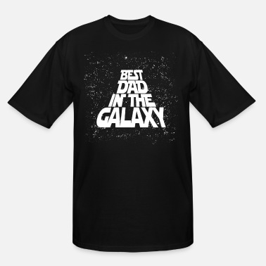 Fathers Day Best Dad in Galaxy - Men's Tall T-Shirt