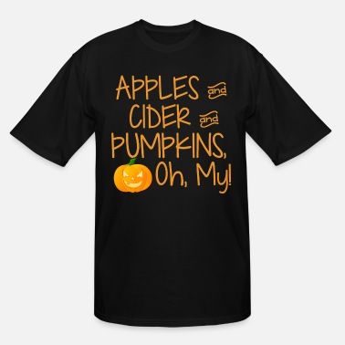Apples and Cider and Pumpkins, Oh, My!  - Men's Tall T-Shirt