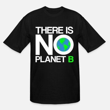 B Day Earth Day - There Is No Planet B - Men's Tall T-Shirt