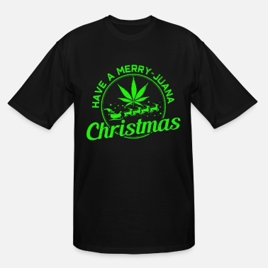 Christmas Weed Have A Merry-Juana Christmas - Weed Stoner Gift - Men's Tall T-Shirt