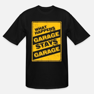 Garage Music What happens in the garage stays in the garage - Men's Tall T-Shirt