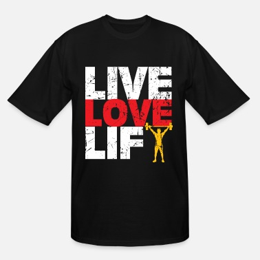 Barbell Lifting Weights Workout Gym Live Love Lift Gym Workout Gift Weight Lifting - Men's Tall T-Shirt