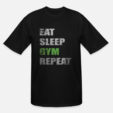 Repeat Gym Eat Sleep Gym Repeat - Men's Tall T-Shirt