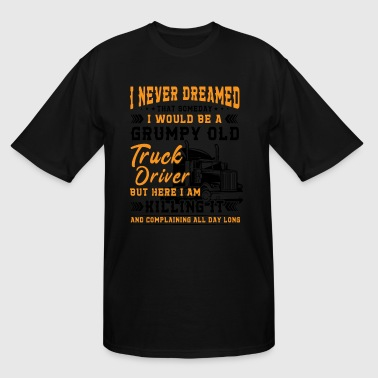 Grumpy old truck driver killing it - Men's Tall T-Shirt