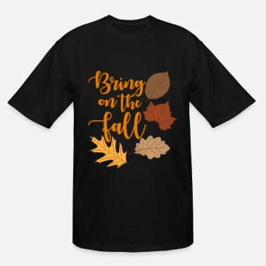 Fall Fall - Men's Tall T-Shirt