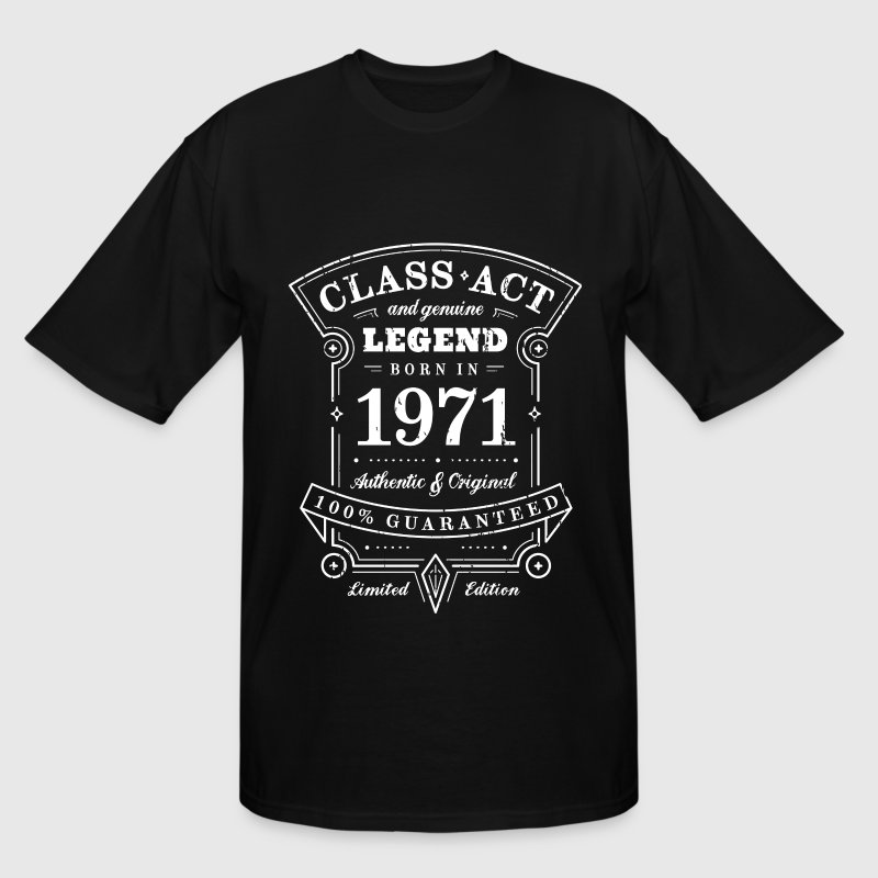 Born in 1971 Class Act & Legend - Men's Tall T-Shirt
