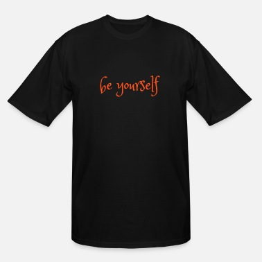 Yourself be yourself - Men's Tall T-Shirt
