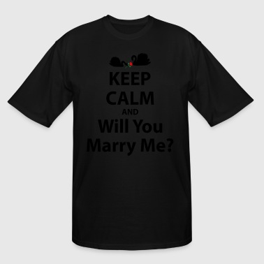 Keep Calm and Will You Marry Me? - Men's Tall T-Shirt