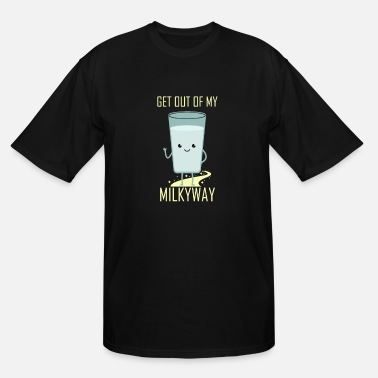 Drink Your Milk Get Out of My MilkyWay - Cute Milk Glass - Adorable Milk Drink - Men's Tall T-Shirt
